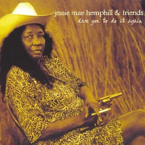 "Jessie Mae Hemphill CD/DVD ""Dare You To Do It Again"""