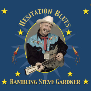 HESITATION BLUES CD by Rambling Steve Gardner
