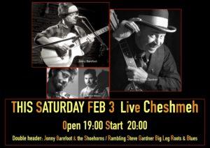Feb 3, 2018 LIVE Cheshmeh Rambling Steve Gardner with Jonny Barefoot & Shoe Horns