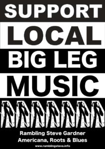 SUPPORT LOCAL BIG LEG MUSIC! Rambling Steve Gardner
