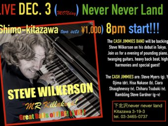 MONDAY DEC 3, 2018! Steve Wilkerson LIVE with the CASH JIMMIES Never Never Land Tokyo